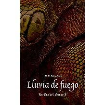 Lluvia de Fuego: La Era del Fuego I (Spanish Edition)