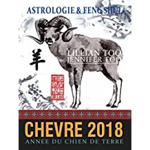 Chèvre 2018: Astrologie & Feng Shui (French Edition)
