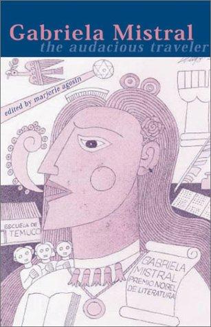 book cover of Gabriela Mistral: The Audacious Traveler