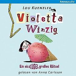 Ein eiskugelgroßes Rätsel (Violetta Winzig 3)