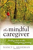 Mindful Caregiver, Nancy L. Kriseman, 1442223545