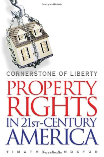Cornerstone Of Liberty  Property Rights In 21St Century America
