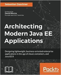 Architecting Modern Java EE Applications: Amazon.es: Sebastian Daschner: Libros en idiomas extranjeros