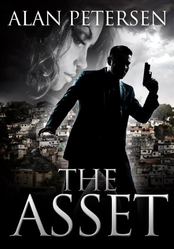 The Asset (A Pete Maddox Thriller Book 1) by [Petersen, Alan]