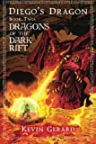 Diego's Dragon, Book Two: Dragons of the Dark Rift (Volume 2)