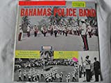 Presenting the Colourful Music of the World Famous BAHAMAS POLICE BAND