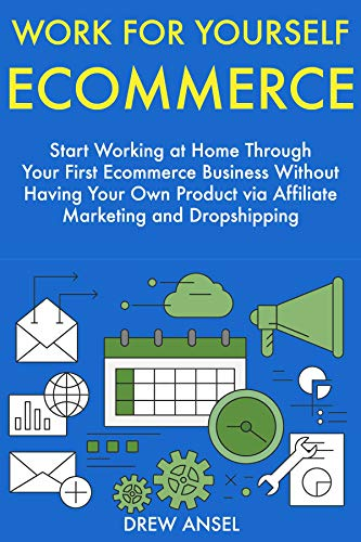 Amazon.com: Work for Yourself Ecommerce: Start Working at ...