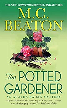The Potted Gardener: An Agatha Raisin Mystery (Agatha Raisin Mysteries Book 3) by [Beaton, M. C.]