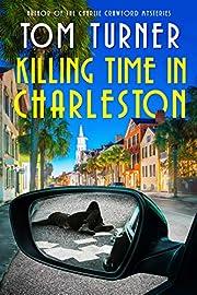 Killing Time in Charleston (Nick Janzek Charleston Mysteries Book 1)