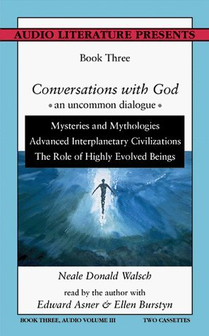 Conversations With God : An Uncommon Dialogue, Book Three, Audio Volume III by Neale Donald Walsch (1998-12-03)