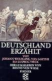 Deutschland Erzaehlt. Von Johann Wolfgang von Goethe bis Ludwig Tieck, Von Wiese, Benno, 3596109825