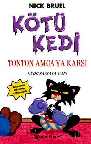 Kt Kedi Ton Ton Amca'ya Karsi<br>evde Samata Var