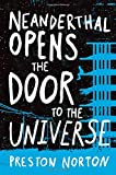Neanderthal Opens the Door to the Universe