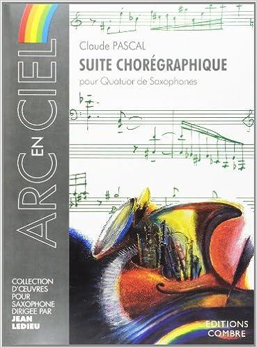Livres gratuits Suite chorégraphique pour Quatuor de saxophones pdf, epub