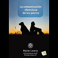 La comunicación silenciosa de los perros