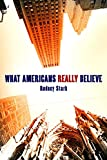 img - for What Americans Really Believe book / textbook / text book