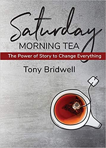 Saturday Morning Tea: The Power of Story to Change Everything
