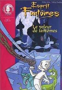 """Afficher """"Esprit fantômes n° 2 Le voleur de fantômes"""""""