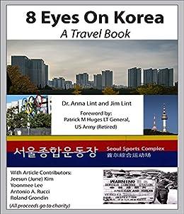 8 Eyes on Korea, A Travel Perspective of Seoul, Korea by [Lint, Anna, Lint, James]