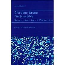 GIORDANO BRUNO L'IRRÉDUCTIBLE : SA RÉSISTANCE FACE À L'INQUISITION