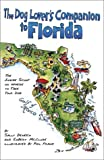 img - for The DEL-Dog Lover's Companion to Florida: The Inside Scoop on Where to Take Your Dog (Dog Lover's Companion Guides) book / textbook / text book