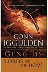 Genghis: Lords of the Bow: A Novel (Conqueror series Book 2) Kindle Edition