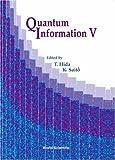 Quantum Information V, , 9812385851