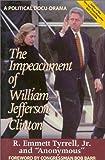 The Impeachment of William Jefferson Clinton, R. Emmett Tyrrell, 0895263963