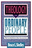 Theology for Ordinary People, Bruce L. Shelley, 083081342X