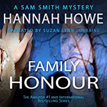 Family Honour: The Sam Smith Mystery Series, Book 7 Audiobook by Hannah Howe Narrated by Suzan Lynn Lorraine