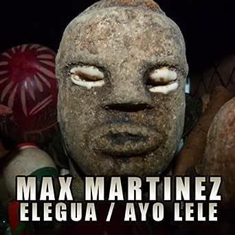 Ayo Lele Original Mix By Max Martinez On Amazon Music Amazon Com