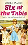Six at the Table, Sheila Maher, 0856408697