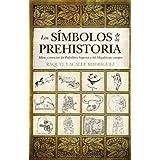 Los símbolos de la prehistoria (Huellas Del Pasado)