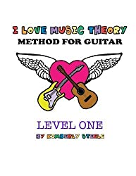 I Love Music Theory Method for Guitar (Volume 1) by Kimberly Steele (2015-01-29)