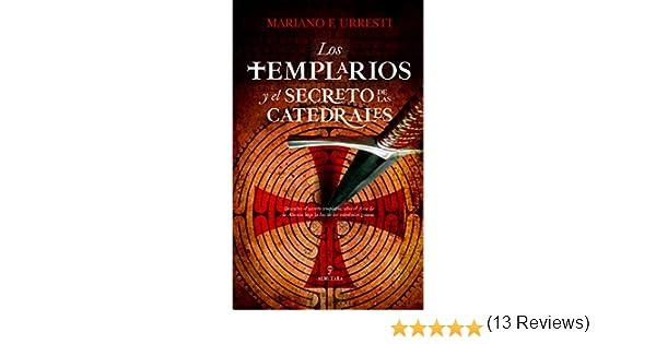 Los templarios y el secreto de las catedrales Enigma: Amazon.es: Fernández Urresti, Mariano: Libros