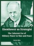 Eisenhower As Strategist, Steven Metz, 141021754X