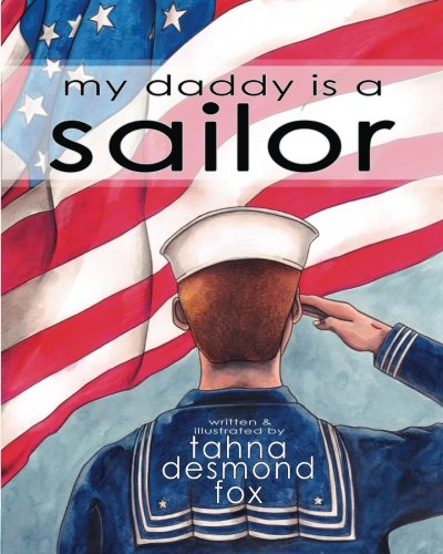 my daddy is a sailor by Tahna Desmond Fox