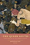 img - for The Queer South: Lgbtq Writers on the American South book / textbook / text book