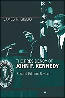 Book The Presidency of John F. Kennedy American Presidency Series