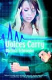 Voices Carry, Melissa Schroeder, 1596321814