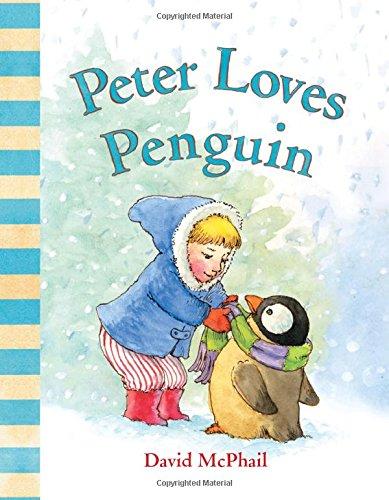 Peter Loves Penguin (David McPhail's Love Series)