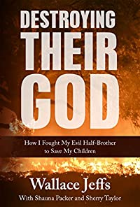 Destroying Their God by Wallace Jeffs ebook deal