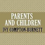 Parents and Children | Ivy Compton-Burnett