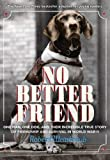 img - for No Better Friend: Young Readers Edition: A Man, a Dog, and Their Incredible True Story of Friendship and Survival in World War II book / textbook / text book