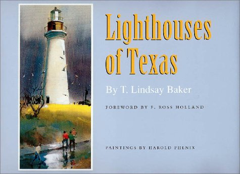 Lighthouses of Texas (Gulf Coast Books, sponsored by Texas A&M University-Corpus (Texas Lighthouse)