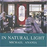 In Natural Light, Michael Anania, 1559212705