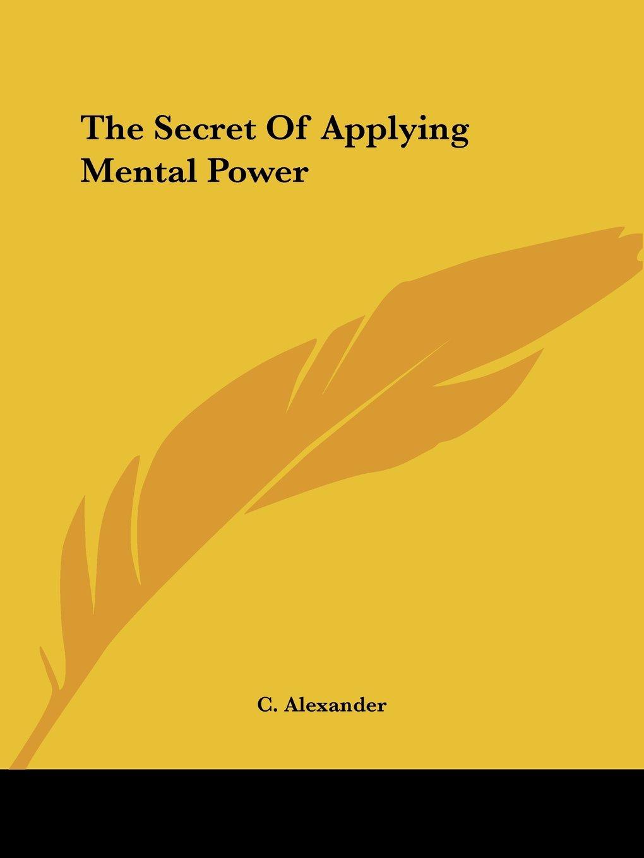 The Secret Of Applying Mental Power pdf epub
