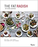 The Fat Radish Kitchen Diaries, Ben Towill and Phil Winser, 0847843343