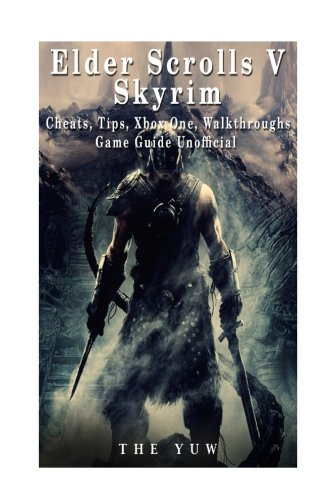 Price comparison product image Elder Scrolls V Skyrim Cheats, Tips, Xbox One, Walkthroughs, Game Guide Unoffici