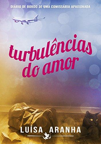 Turbulências do Amor: Diário de bordo de uma comissária apaixonada